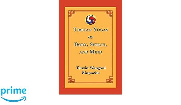 Tibetan Yogas Of Body Speech And Mind: Amazon.es: Tenzin ...