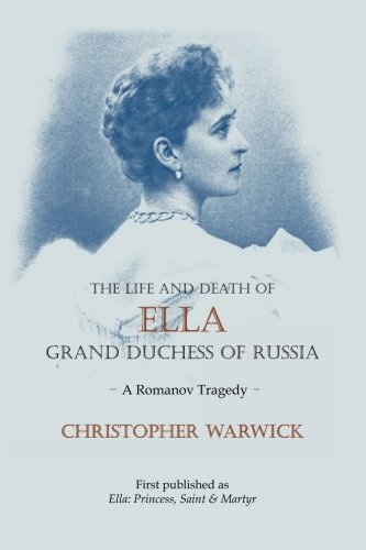 the-life-and-death-of-ella-grand-duchess-of-russia-a-romanov-tragedy