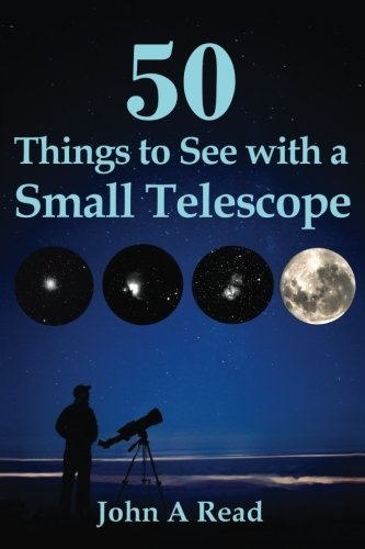 50 Things To See With A Small Telescope by John A Read cover