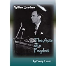 William Branham, The Acts of a Prophet