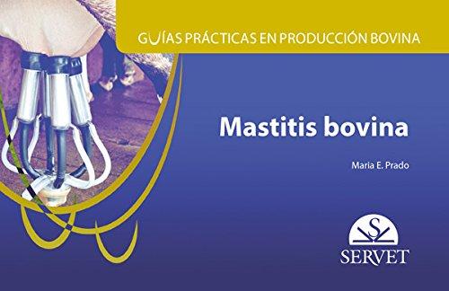 Descargar Libro Guías Prácticas En Producción Bovina. Mastitis Bovina María E. Prado
