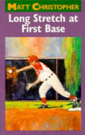 (Long Stretch at First Base (Matt Christopher Sports Classics))