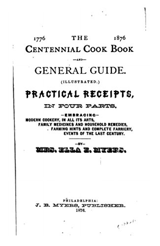 The Centennial Cook Book and General Guide, Practical - Myer Receipt