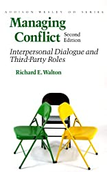 Managing Conflict: Interpersonal Dialogue and Third-Party Roles (Addison-Wesley Series on Organization Development)
