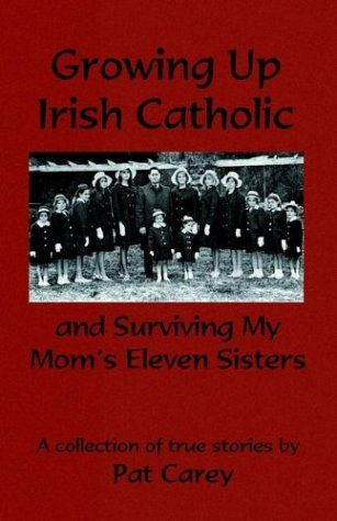 Growing Up Irish Catholic, And Surviving My Mom's Eleven Sisters