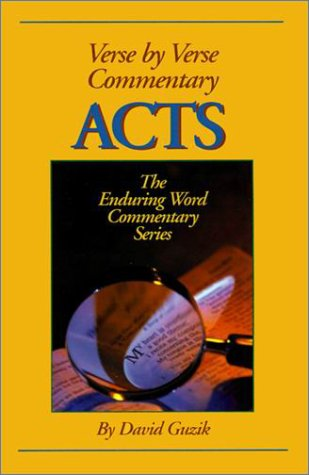 commentary on acts enduring word commentary david guzik 9781565990470 amazoncom books