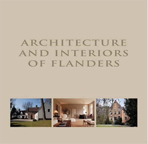 Architecture and Interiors of Flanders
