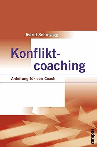 Konfliktcoaching: Anleitung für den Coach Gebundenes Buch – 18. Februar 2002 Astrid Schreyögg Campus Verlag 3593369494 Angewandte Psychologie