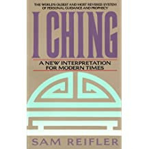 I Ching: A New Interpretation for Modern Times