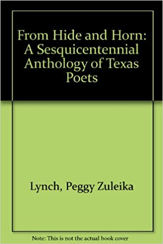 Ebooks pdf gratis download From Hide and Horn: A Sesquicentennial Anthology of Texas Poets by Peggy Zuleika Lynch PDF PDB CHM