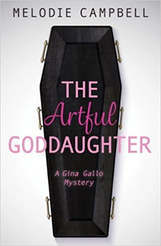 The Artful Goddaughter: A Gina Gallo Mystery (Rapid Reads) by Campbell, Melodie (2014)