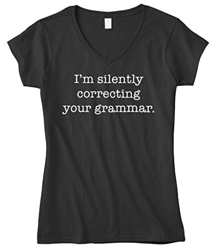 Cybertela Women's I'm Silently Correcting Your Grammar Fitted V-Neck T-Shirt (Black, (Bee Fitted T-shirt)