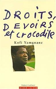 Droits, devoirs et crocodile par Kofi Yamgnane