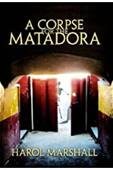 A Corpse for the Matadora by Harol Marshall (2011-09-01)