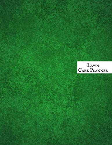 Lawn Care Tips - Lawn Care Planner: Lawn System Maintenance Notebook | Lawn Care Maintenance Log Journal | Sustainable Daily, Weekly, Monthly Weeding Record organizer
