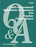 Self-Assessment Questions and Answers for Equine Practitioners, Pratt, James, 0939674475