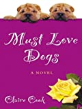 Must Love Dogs, Claire Cook, 0786247991