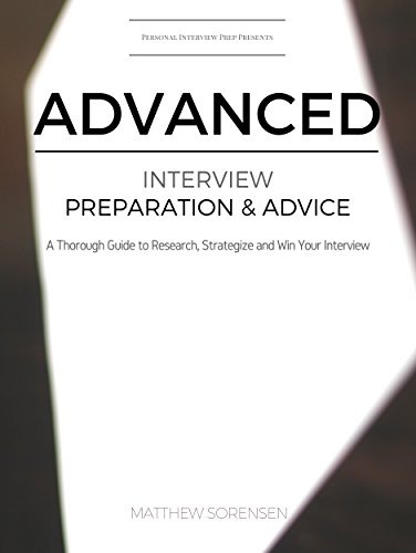 Download PDF Advanced Interview Preparation & Advice - A Thorough Guide To Research, Strategize and Win Your Interview