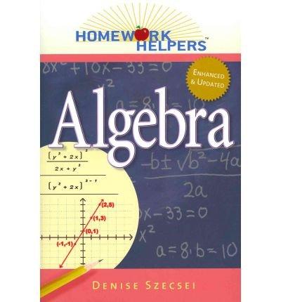 [(Homework Helpers: Algebra)] [Author: Denise Szecsei] published on (October, 2011) PDF