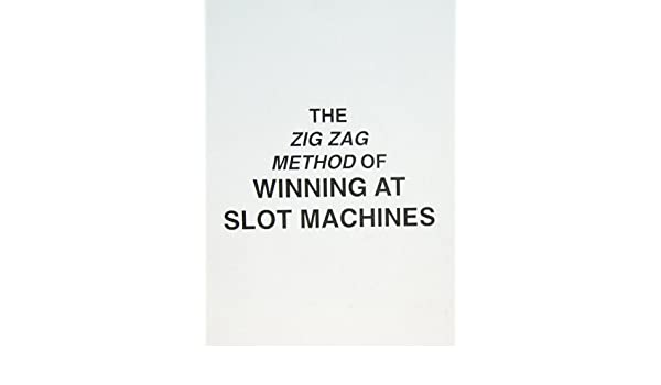 What is zig zag method of beating slot machines party online casino