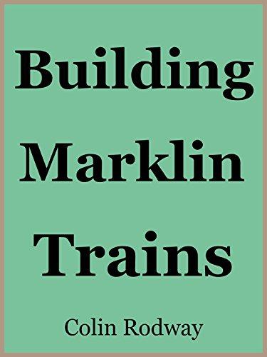 Building Marklin Trains (Marklin Electric Trains)