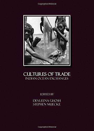 Read Online Cultures of Trade: Indian Ocean Exchanges ebook