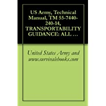 US Army, Technical Manual, TM 55-7440-240-14, TRANSPORTABILITY GUIDANCE: ALL MODE FIRE DIRECTION CENTER, ARTI OA-8389/GSG-10(V), (TAGFIRE); SHELTER, ELECTRICAL ... TRAILER-MOUNTED, (6115-00-260-3082),