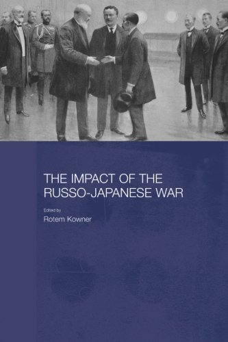 The Impact of the Russo-Japanese War (Routledge Studies in the Modern History of Asia)