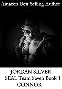 CONNOR (SEAL Team Seven) Book 1 by [Silver, Jordan]