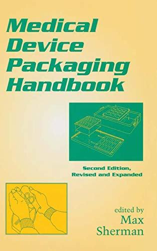 Medical Device Packaging Handbook, Revised and Expanded (Packaging and Converting Technology)