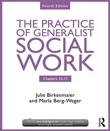 The Practice of Generalist Social Work: Chapters 10-13