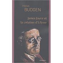 JAMES JOYCE ET LA CRÉATION D'ULYSSE