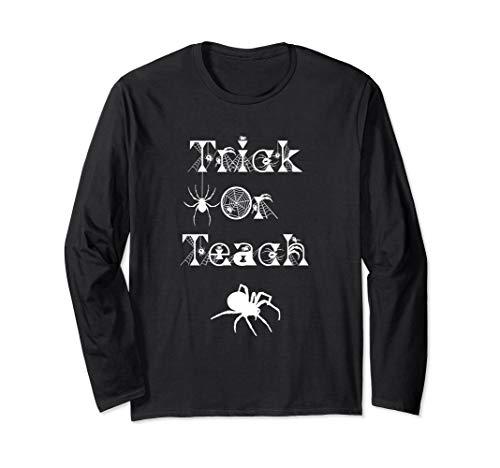 Trick or Teach Long Sleeve Shirt Best Teacher