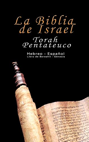 Torah Pentateuco: Hebreo -  Español : Libro de Bereshít - Génesis (Spanish and Hebrew Edition) ()