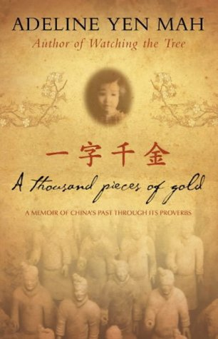 A Thousand Pieces of Gold - A Memoir of China's Past Through Its Proverbs
