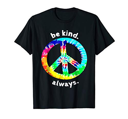 - Be Kind. Always. Tie Dye Peace Sign Spread Kindness T Shirt
