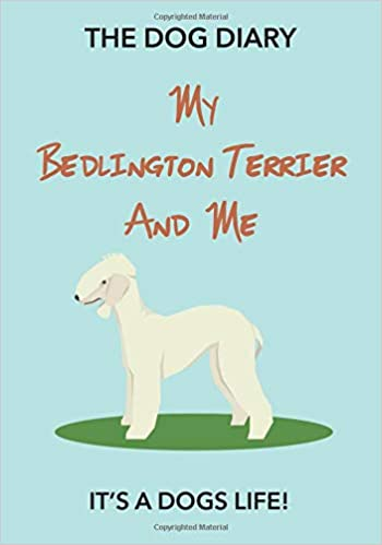 THE DOG DIARY - My Bedlington Terrier And Me - It's A Dogs ...
