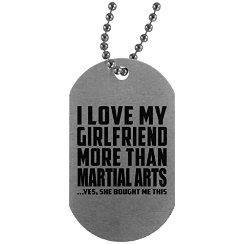 I Love My Girlfriend More Than Martial Arts - Silver Dog Tag Military ID Pendant Necklace Chain - Fun Gift for Boy-Friend BF Him Men Man Mother's Father's Day Birthday Anniversary