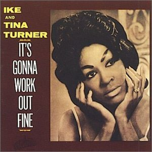 Image result for it's gonna work out fine ike and tina turner