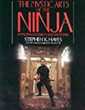 The Mystic Arts of the Ninja: Hypnotism, Invisibility and Weaponry