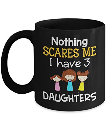 Funny Halloween Nothing Scares Me I Have 3 Daughters - Happy Halloween Day Coffee Mugs Gift Coffee Cup - Halloween Gifts for Her, Women, Wife, Mom, Gr