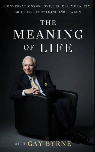The Meaning of Life: Conversations on Love, Faith, Morality, Grief & Everything in Between
