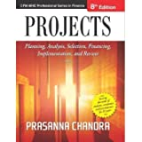 Projects: Planning, Analysis, Selection, Financing, Implementation, and Review