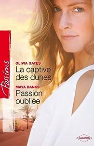 La captive des dunes - Passion oubliée par Olivia Gates
