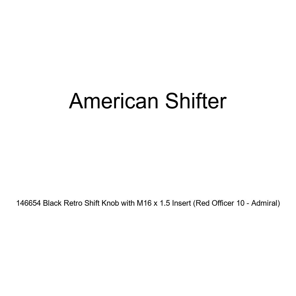 Red Officer 10 - Admiral American Shifter 146654 Black Retro Shift Knob with M16 x 1.5 Insert