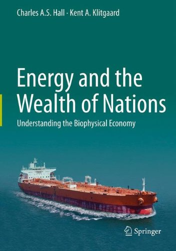 Energy and the Wealth of Nations: Understanding the Biophysical - Best Policy Return Americas