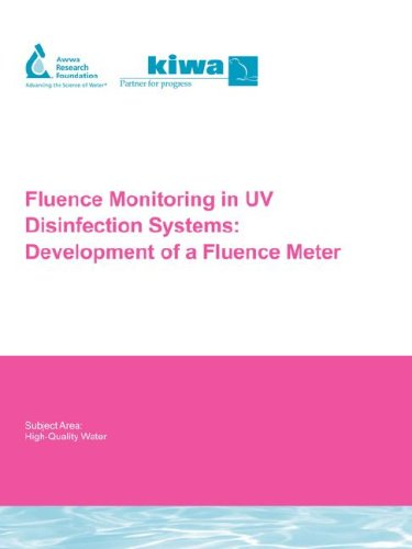 Fluence Monitoring in UV Disinfection Systems (Water Research Foundation Report)