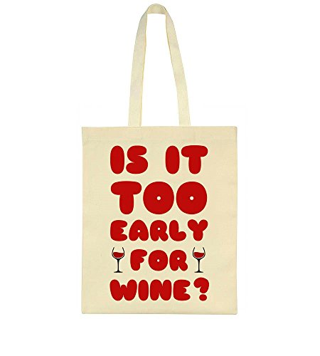 Tote Is Wine Bag For Too Early Design Funny It UqIxrUwv