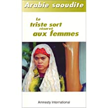 Arabie saoudite: Triste sort résérvé aux femmes (Le)