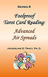 Series 8 - Foolproof Tarot Card Reading: Advanced Air Spreads